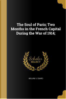 SOUL OF PARIS 2 MONTHS IN THE by William J. Guard