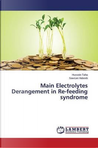 Main Electrolytes Derangement in Re-feeding syndrome by Hussein Taha