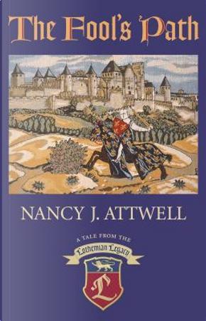 The Fool's Path by Nancy J. Attwell
