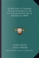 Etude Sur La Theorie de L'Autonomie Et de La Transmission de La Propriete (1899) by Louis Olive