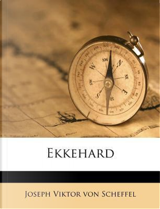 Ekkehard by Joseph Viktor Von Scheffel