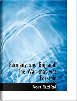 Germany and England by Robert Blatchford