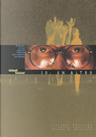 Io, un altro by Giona A. Nazzaro, Carlo Chatrian, Luciano Barisone