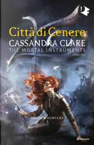 Shadowhunters. Città di cenere by Cassandra Clare