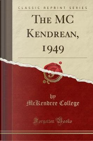 The MC Kendrean, 1949 (Classic Reprint) by McKendree College