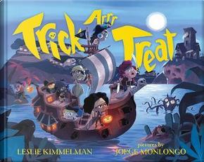Trick Arrr Treat by Leslie Kimmelman