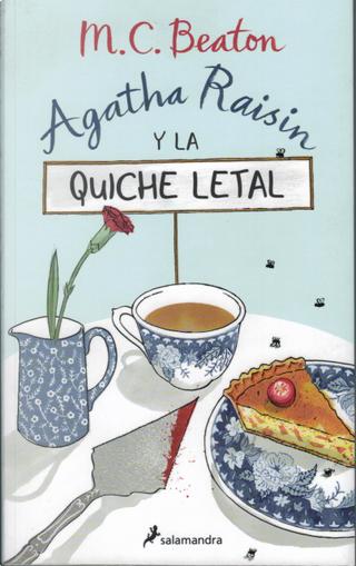 Agatha Raisin y la quiche letal by M. C. Beaton