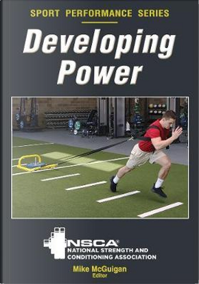 Developing Power by National Strength and Conditioning Association