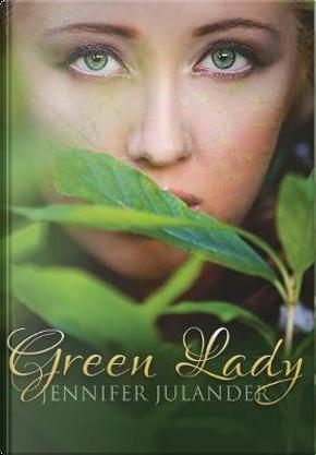 Green Lady by Jennifer Julander
