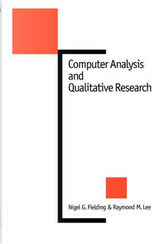 Computer Analysis and Qualitative Research by Nigel Fielding