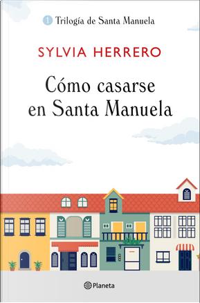 Como casarse en Santa Manuela by Sylvia Herrero
