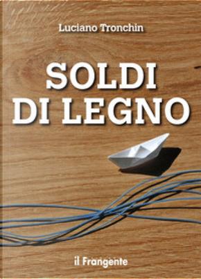 Soldi di legno by Luciano Tronchin
