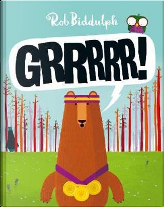 Grrrrr! by Rob Biddulph