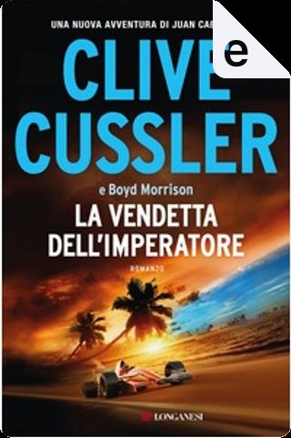 La vendetta dell'imperatore by Clive Cussler, Boyd Morrison