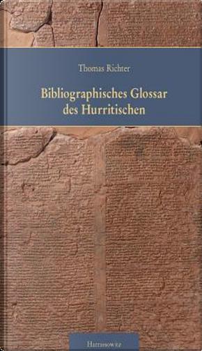 Bibliographisches Glossar Des Hurritischen Bgh by Thomas Richter