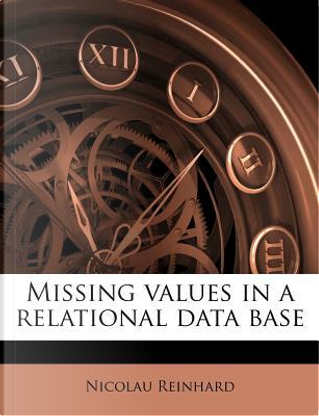 Missing Values in a Relational Data Base by Nicolau Reinhard