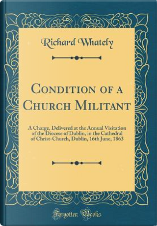 Condition of a Church Militant by Richard Whately