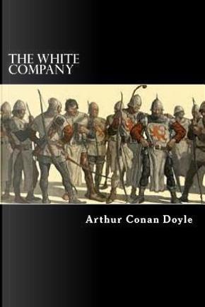 The White Company by Arthur Conan, Sir Doyle