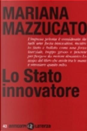 Lo Stato innovatore by Mariana Mazzucato
