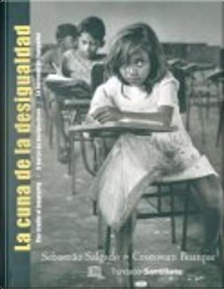 La Cuna de La Desigualdad by Cristovam Buarque, Sebastiao Salgado