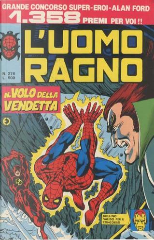 L'Uomo Ragno n. 276 by Bill Mantlo, Gary Friedrich, Roger McKenzie, David A. Kraft