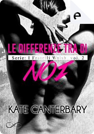 Le differenze tra di noi by Kate Canterbary