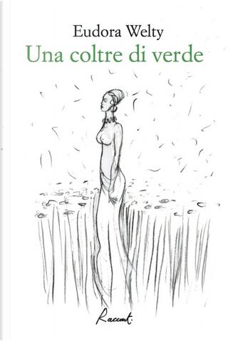 Una coltre di verde by Eudora Welty