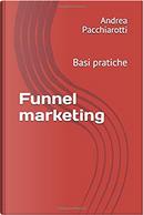 Funnel Marketing by Andrea Pacchiarotti