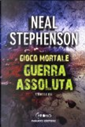 Gioco Mortale - Guerra Assoluta by Neal Stephenson
