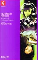 Electric geisha