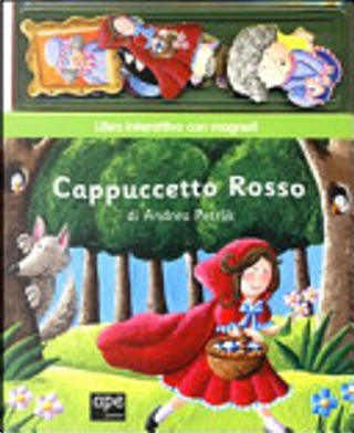 Cappuccetto Rosso. Con gadget by Andrea Petrlik Huseinovic
