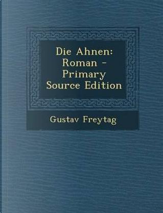 Die Ahnen by Gustav Freytag