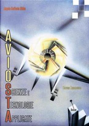 Aviosta. Scienze e tecnologie applicate by angelo raffaele bibbo