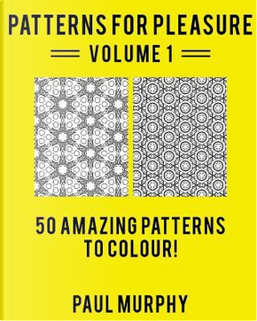Patterns for Pleasure by Paul Murphy