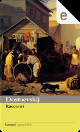 Racconti by Fëdor Mihajlovič Dostoevskij