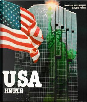 USA heute by Georges Kleinmann