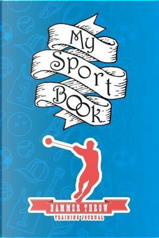 My sport book - Hammer throw training journal by Till Hunter