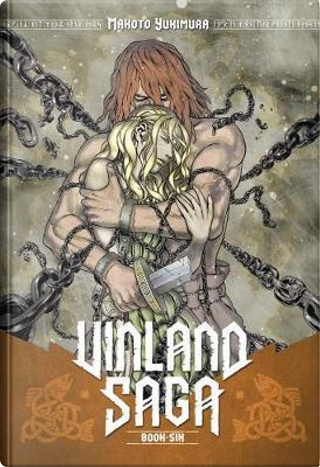 Vinland Saga 6 by MAKOTO YUKIMURA