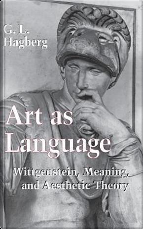 Art As Language by G. L. Hagberg