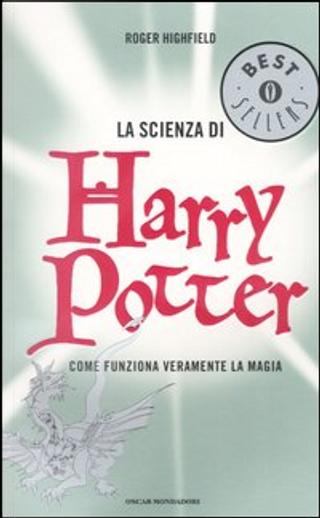 La scienza di Harry Potter by Roger Highfield
