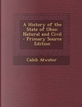 A History of the State of Ohio by Caleb Atwater
