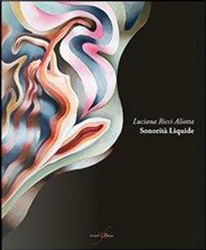 Sonorità liquide. Ediz. illustrata by Luciana Ricci Aliotta