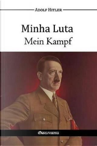 Minha Luta/Mein Kampf by Adolf Hitler