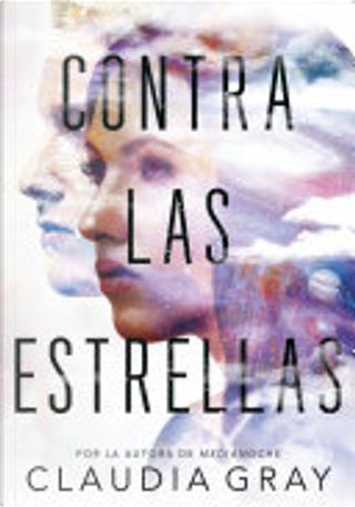 Contra las estrellas by Claudia Gray