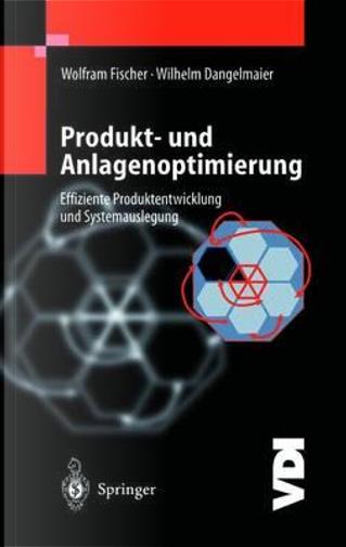 Produkt- Und Anlagenoptimierung by W. Fischer