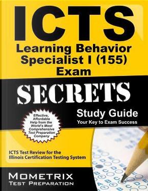 Icts Learning Behavior Specialist I 155 Exam Secrets by Mometrix Media