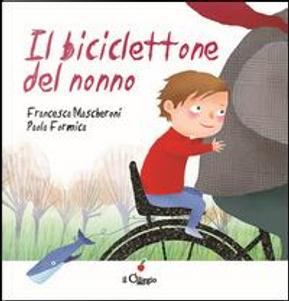 Il biciclettone del nonno by Francesca Mascheroni
