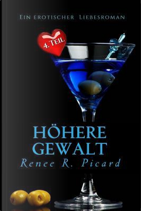 Höhere Gewalt by Renee R. Picard