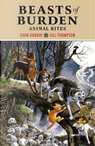 Beasts of burden. Animal rites by Evan Dorkin