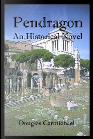 Pendragon by Douglas Carmichael